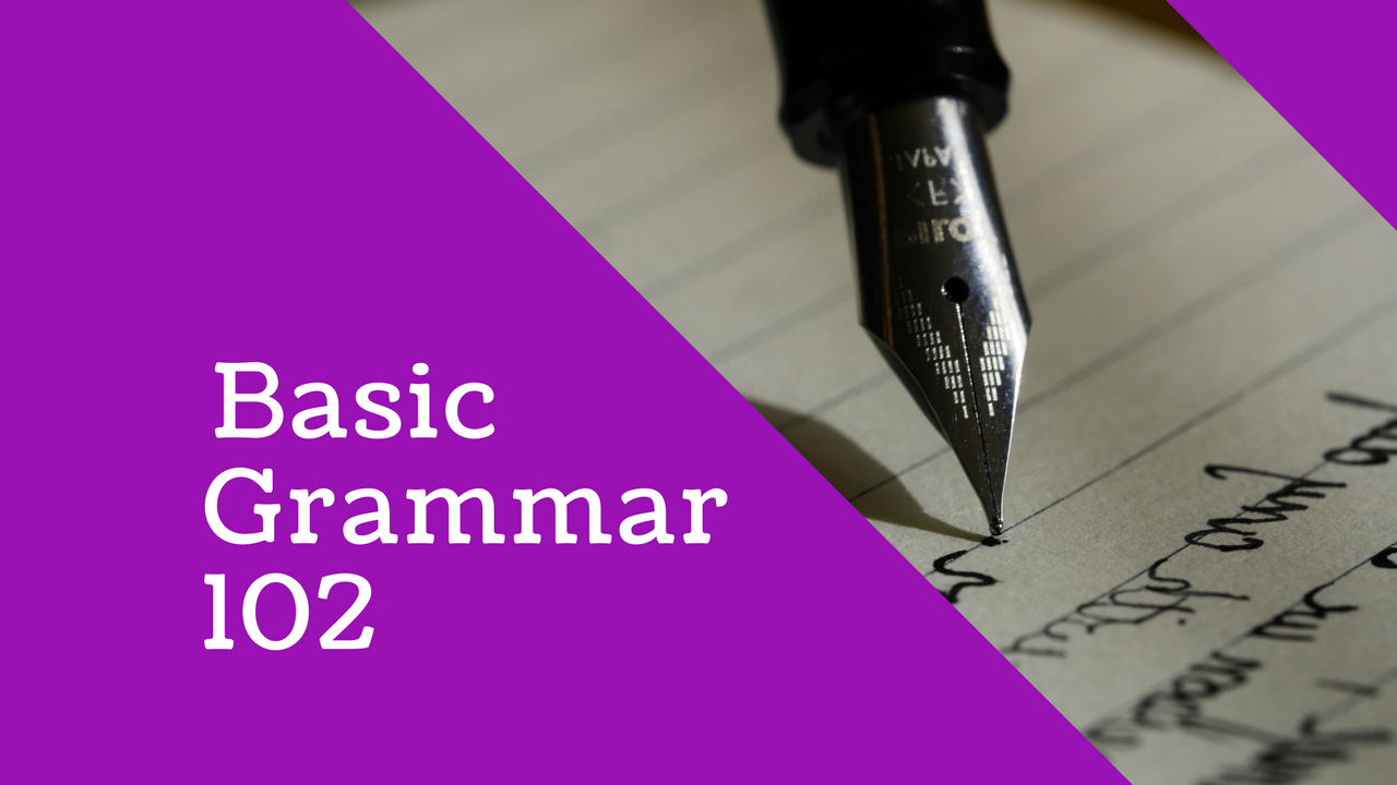 English Language: Basic Grammar 102
