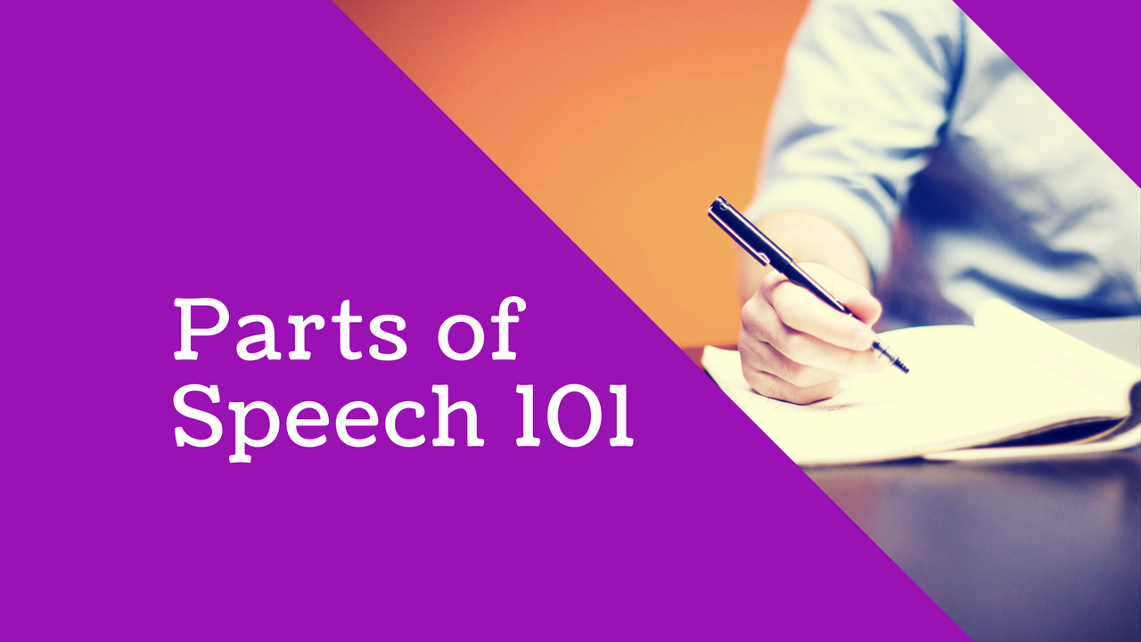 English Language: Parts of Speech 101