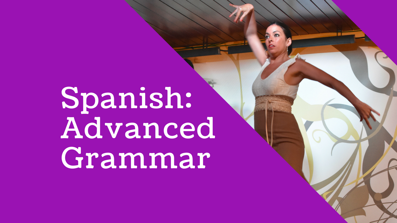 Spanish: Advanced Grammar