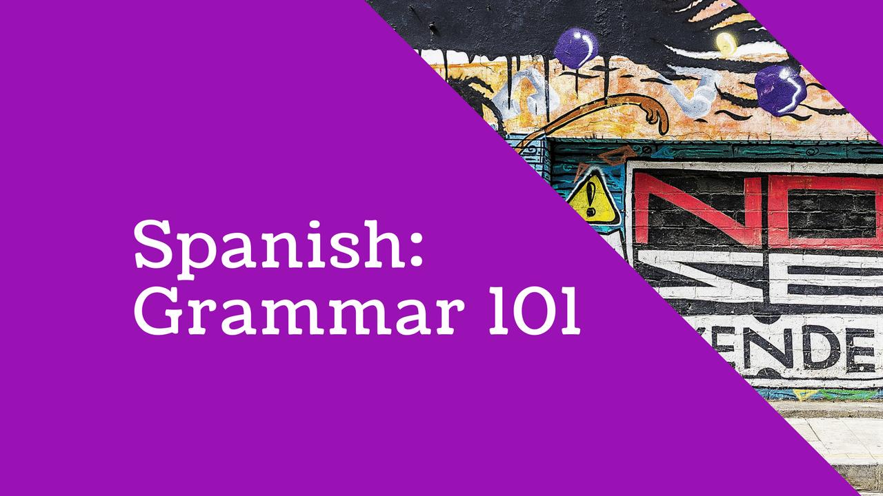 Spanish: Grammar 101