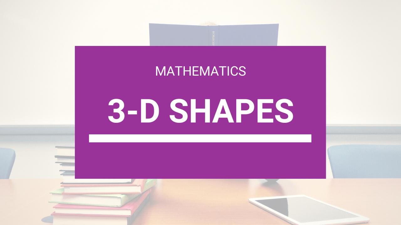 SEA Classes + CXC Classes Online - 3D Shapes